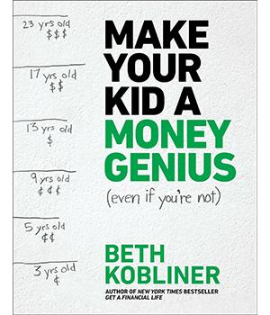 """Make Your Kid a Money Genius"" by Beth Kobliner"